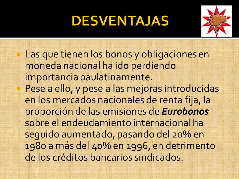 TASA DE INTERÉS: Con referencia a la tasa de interés que se estipula en los términos y condiciones de las emisiones, los Eurobonos se pueden clasificar en :