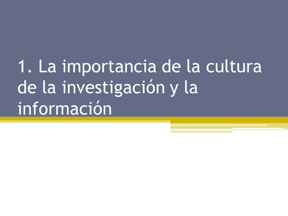 1. La importancia de la cultura de la investigación y la información
