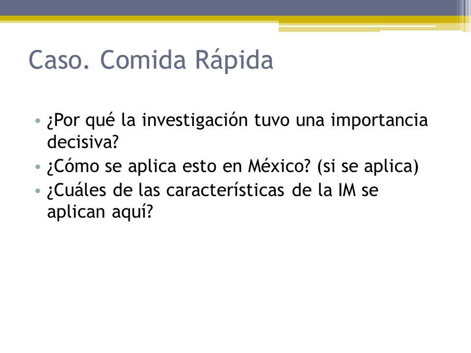 Caso. Comida Rápida ¿Por qué la investigación tuvo una importancia decisiva? ¿Cómo se aplica esto en México? (si se aplica) ¿Cuáles de las característ