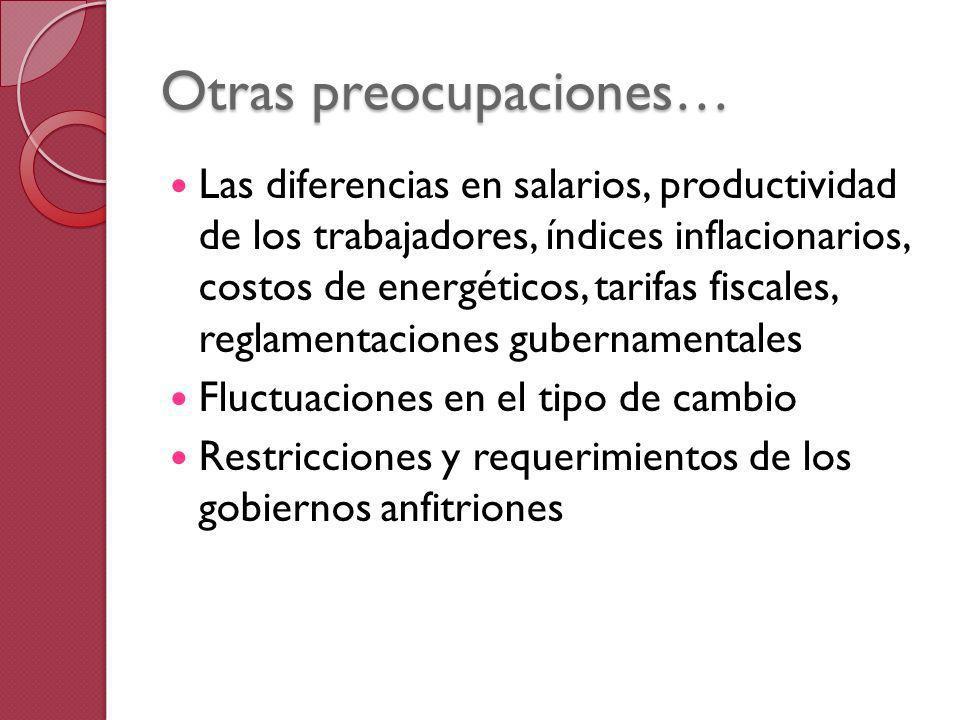 Otras preocupaciones… Las diferencias en salarios, productividad de los trabajadores, índices inflacionarios, costos de energéticos, tarifas fiscales,