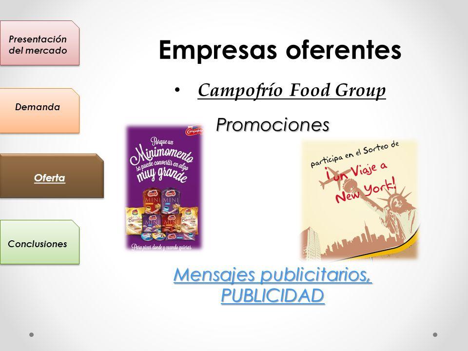 Presentación del mercado Conclusiones Oferta Demanda Empresas oferentes Campofrío Food Group Promociones Mensajes publicitarios, PUBLICIDAD Mensajes p