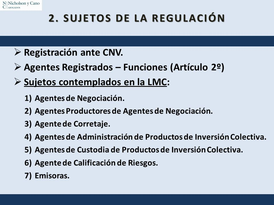 2.SUJETOS DE LA REGULACIÓN Registración ante CNV.