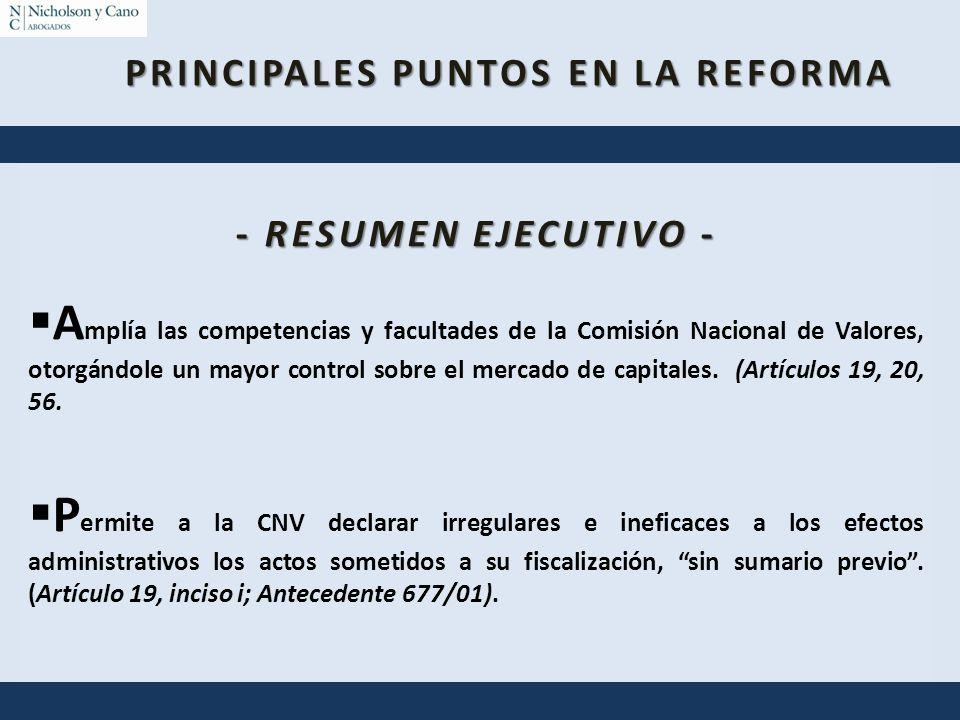 - RESUMEN EJECUTIVO - A mplía las competencias y facultades de la Comisión Nacional de Valores, otorgándole un mayor control sobre el mercado de capit