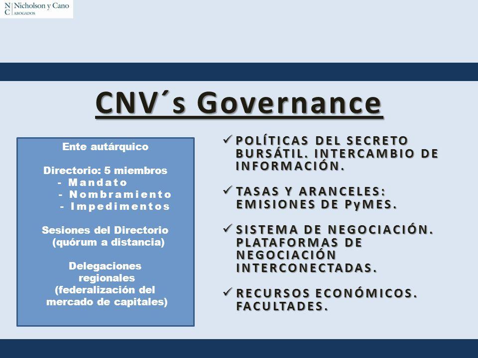 CNV´s Governance POLÍTICAS DEL SECRETO BURSÁTIL. INTERCAMBIO DE INFORMACIÓN. POLÍTICAS DEL SECRETO BURSÁTIL. INTERCAMBIO DE INFORMACIÓN. TASAS Y ARANC