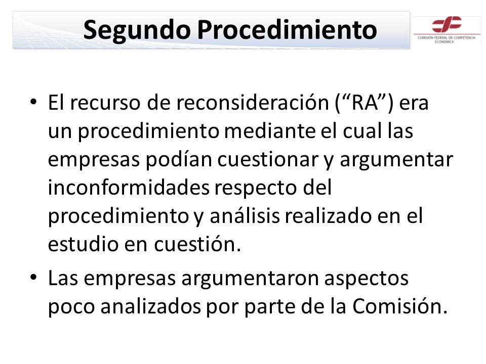 Segundo Procedimiento El recurso de reconsideración (RA) era un procedimiento mediante el cual las empresas podían cuestionar y argumentar inconformidades respecto del procedimiento y análisis realizado en el estudio en cuestión.