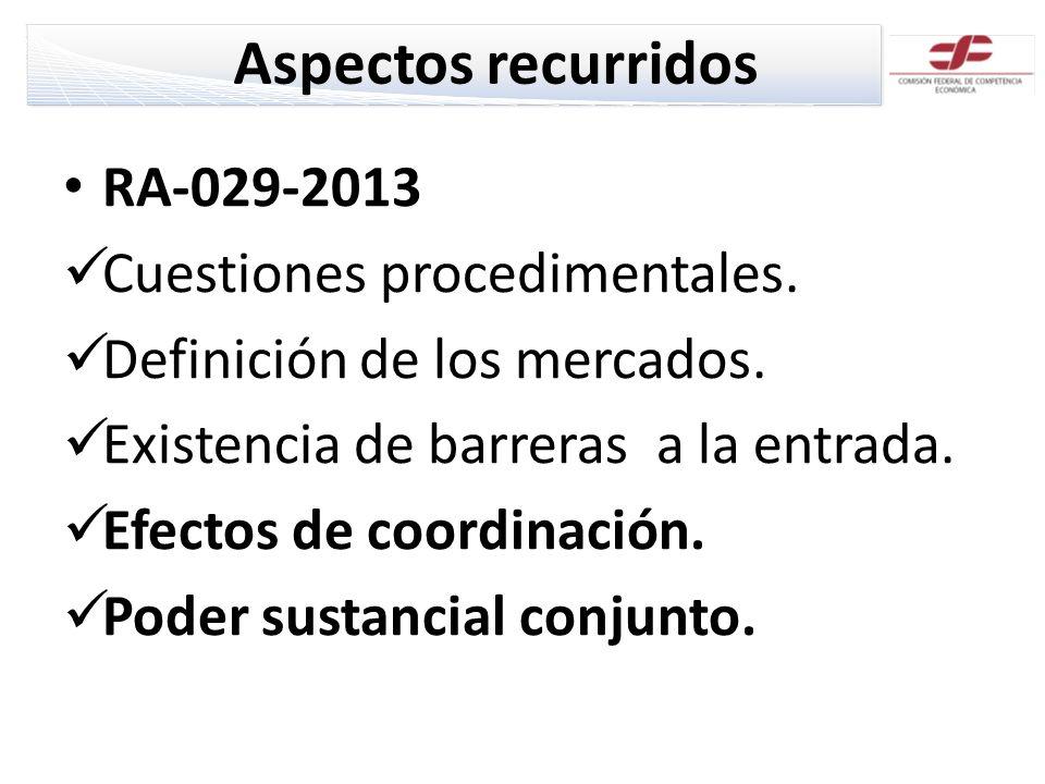 Aspectos recurridos RA-029-2013 Cuestiones procedimentales. Definición de los mercados. Existencia de barreras a la entrada. Efectos de coordinación.