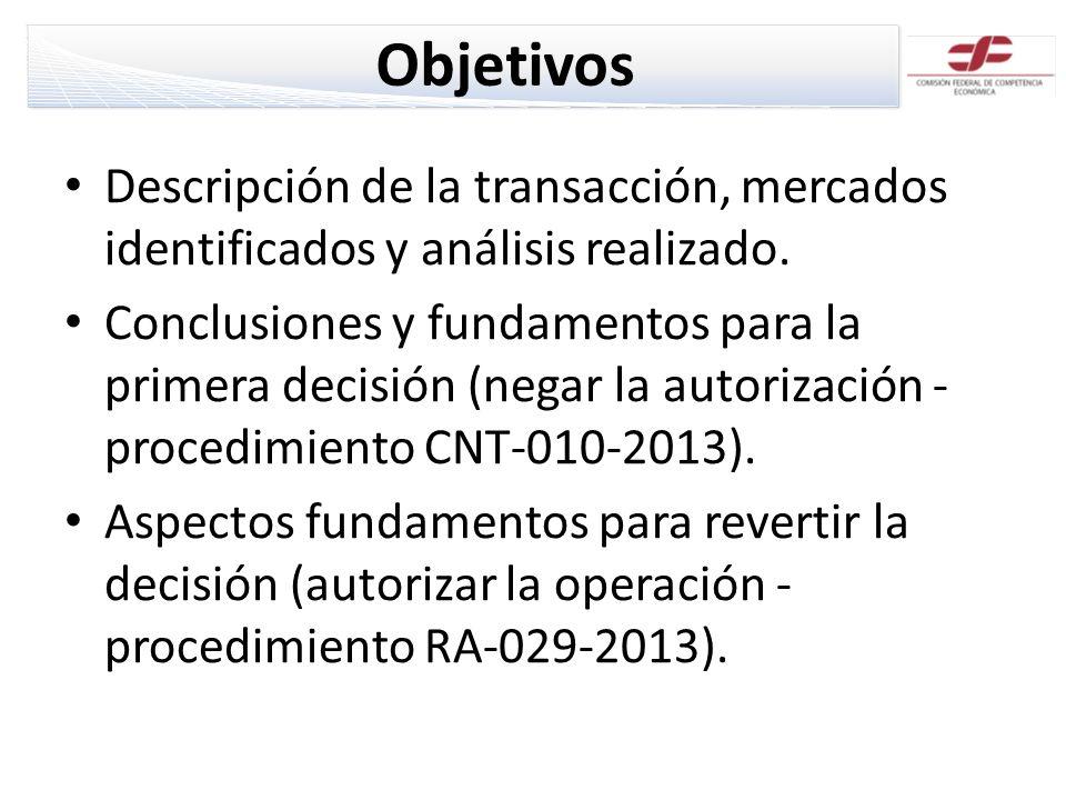 Objetivos Descripción de la transacción, mercados identificados y análisis realizado. Conclusiones y fundamentos para la primera decisión (negar la au