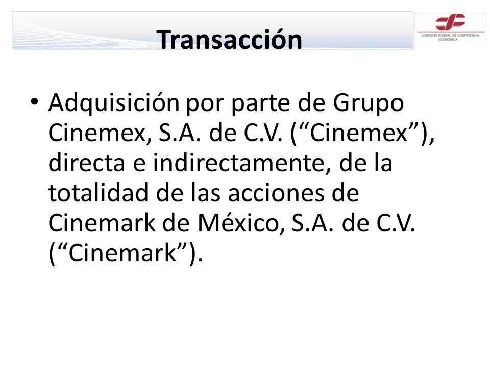 Transacción Adquisición por parte de Grupo Cinemex, S.A. de C.V. (Cinemex), directa e indirectamente, de la totalidad de las acciones de Cinemark de M