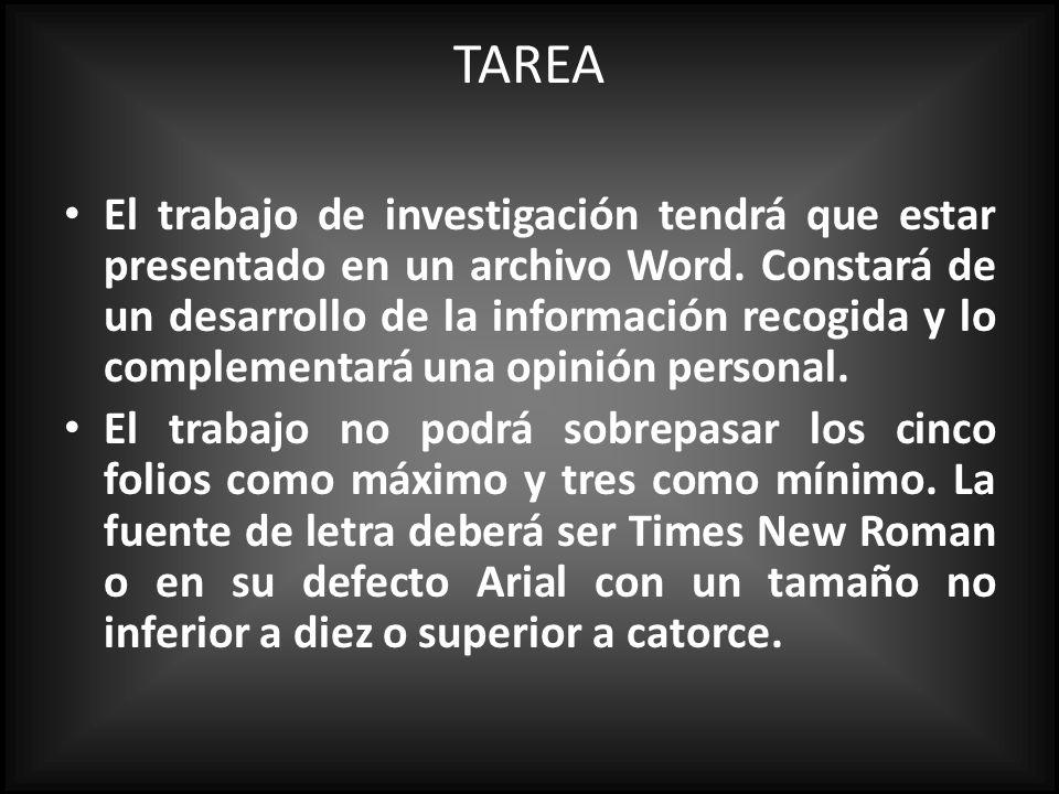 TAREA El trabajo de investigación tendrá que estar presentado en un archivo Word.