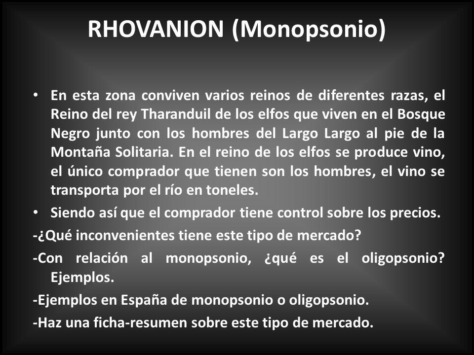 RHOVANION (Monopsonio) En esta zona conviven varios reinos de diferentes razas, el Reino del rey Tharanduil de los elfos que viven en el Bosque Negro junto con los hombres del Largo Largo al pie de la Montaña Solitaria.