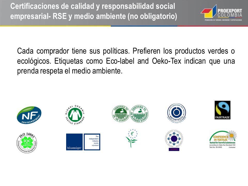 Certificaciones de calidad y responsabilidad social empresarial- RSE y medio ambiente (no obligatorio) Cada comprador tiene sus políticas. Prefieren l