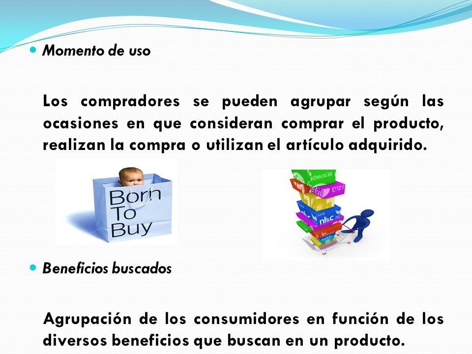 Momento de uso Los compradores se pueden agrupar según las ocasiones en que consideran comprar el producto, realizan la compra o utilizan el artículo