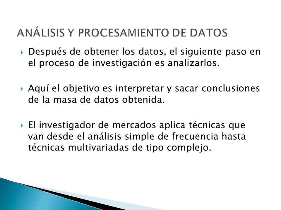 Después de obtener los datos, el siguiente paso en el proceso de investigación es analizarlos. Aquí el objetivo es interpretar y sacar conclusiones de