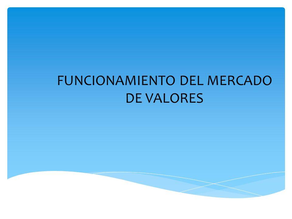 FUNCIONAMIENTO DEL MERCADO DE VALORES