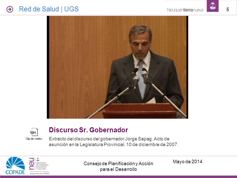Discurso Sr. Gobernador Extracto del discurso del gobernador Jorge Sapag. Acto de asunción en la Legislatura Provincial. 10 de diciembre de 2007. Mayo