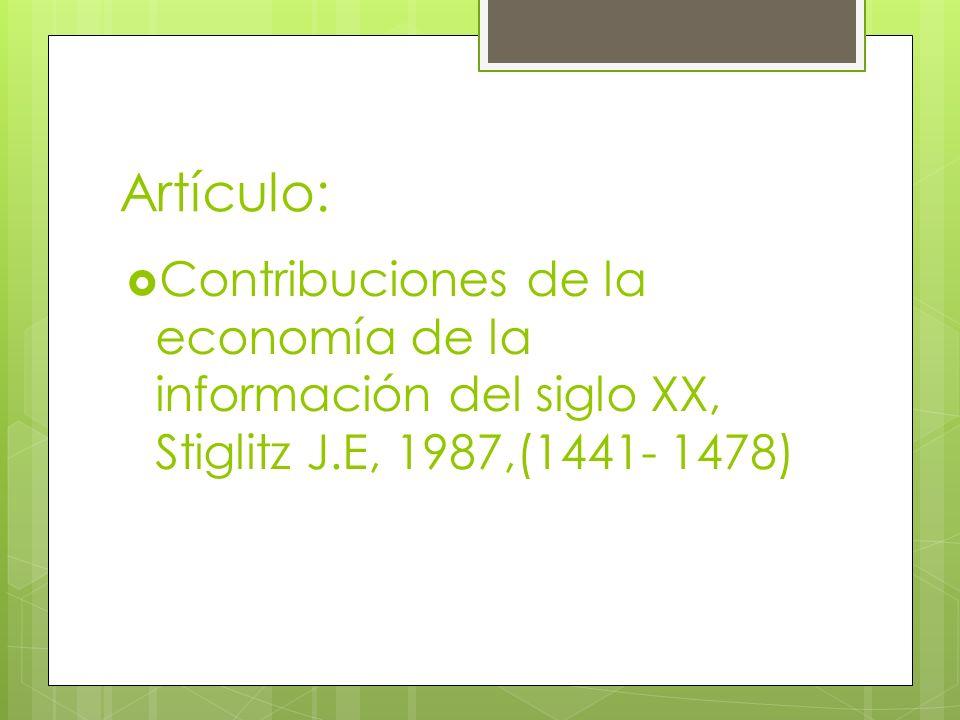 Arnott y Stiglitz: Mostraron que en el equilibrio, tales instituciones de no mercado podrían aumentar las consecuencias de fracaso de mercado porque ellos directamente no dirigen la más amplia publicación de exterioridades de la información.