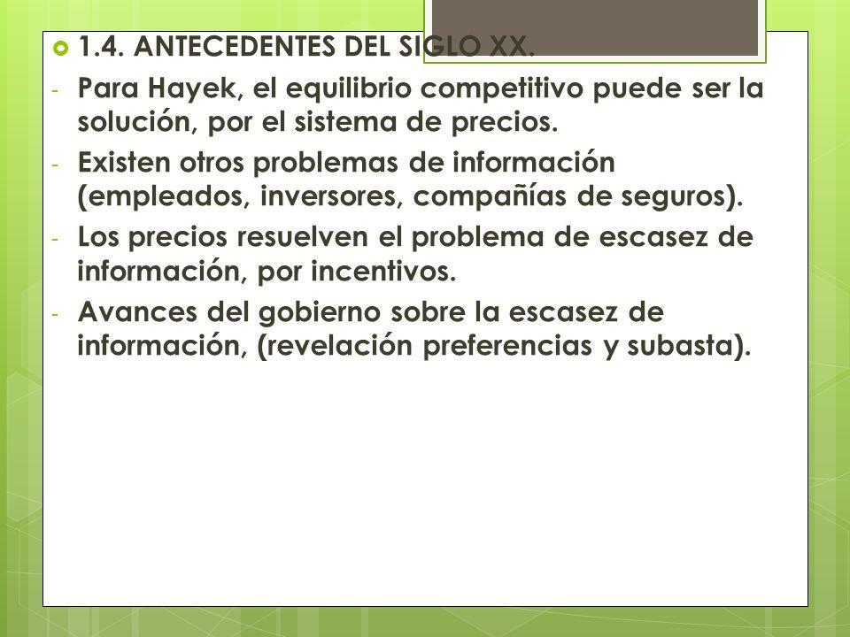 1.4. ANTECEDENTES DEL SIGLO XX.