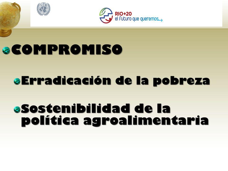COMPROMISO Erradicación de la pobreza S ostenibilidad de la política agroalimentaria