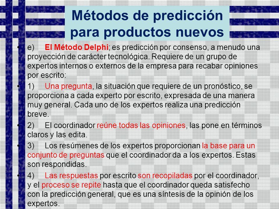 Métodos de predicción para productos nuevos e)El Método Delphi; es predicción por consenso, a menudo una proyección de carácter tecnológica.
