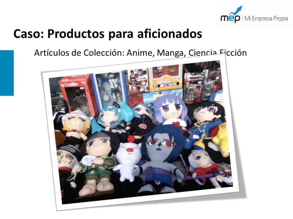 Caso: Productos para aficionados Artículos de Colección: Anime, Manga, Ciencia Ficción