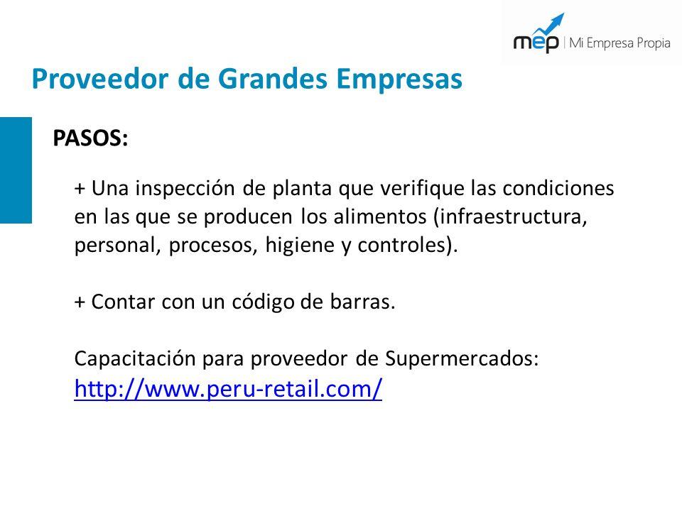 Proveedor de Grandes Empresas PASOS: + Una inspección de planta que verifique las condiciones en las que se producen los alimentos (infraestructura, p