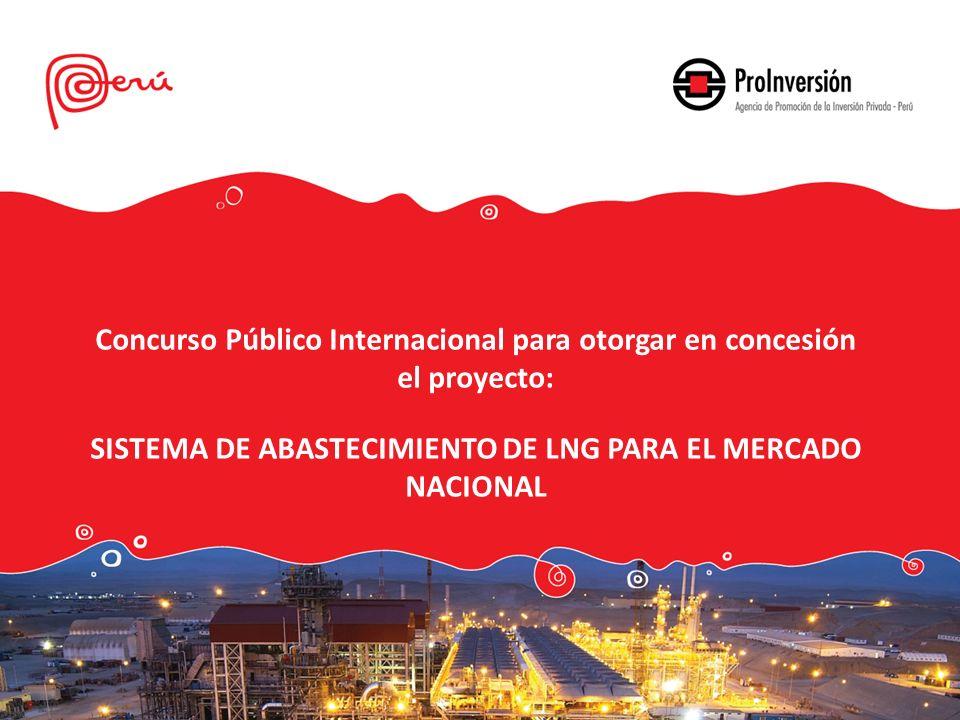 Concurso Público Internacional para otorgar en concesión el proyecto: SISTEMA DE ABASTECIMIENTO DE LNG PARA EL MERCADO NACIONAL