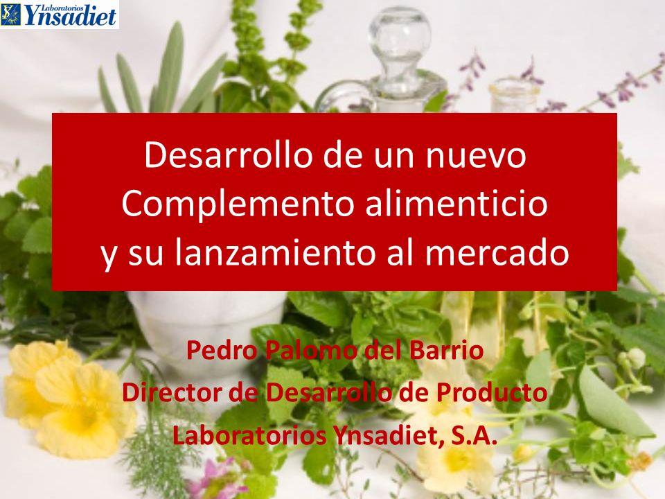 Desarrollo de un nuevo Complemento alimenticio y su lanzamiento al mercado Pedro Palomo del Barrio Director de Desarrollo de Producto Laboratorios Yns