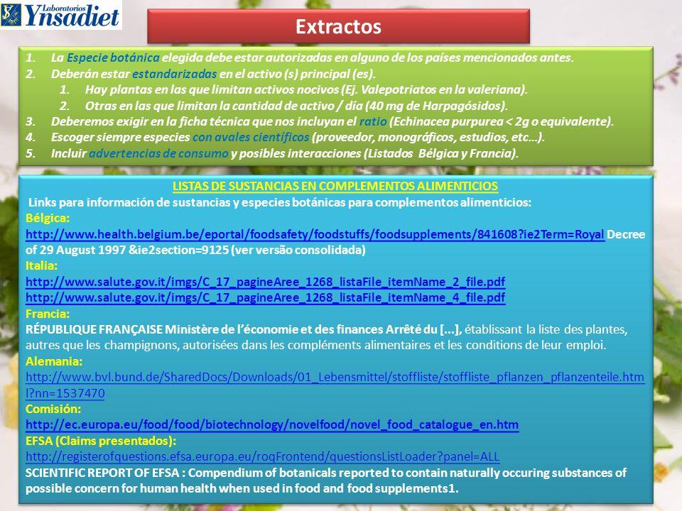 1.La Especie botánica elegida debe estar autorizadas en alguno de los países mencionados antes. 2.Deberán estar estandarizadas en el activo (s) princi