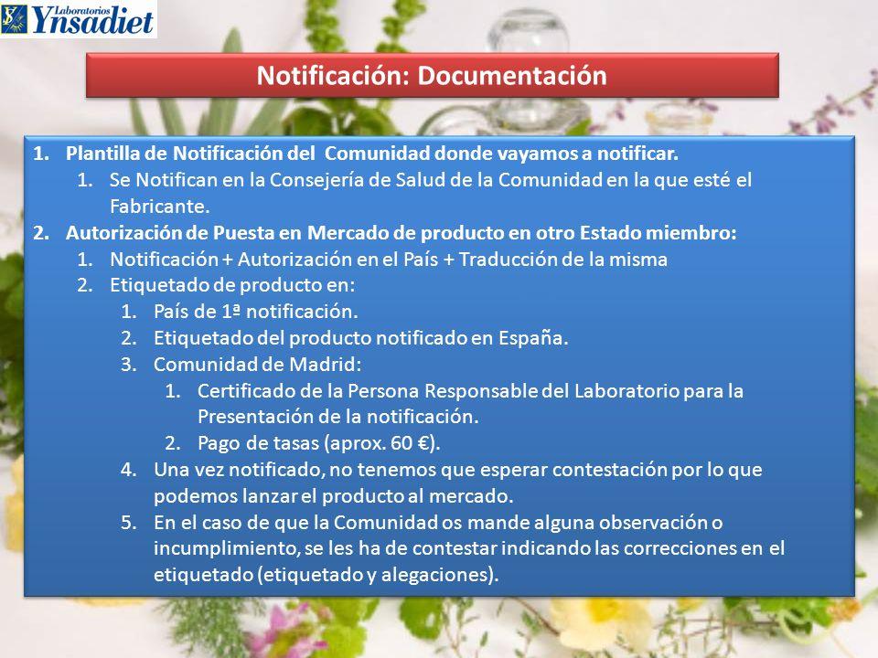 Notificación: Documentación 1.Plantilla de Notificación del Comunidad donde vayamos a notificar. 1.Se Notifican en la Consejería de Salud de la Comuni