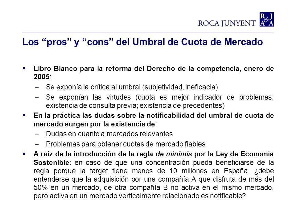 Los pros y cons del Umbral de Cuota de Mercado Libro Blanco para la reforma del Derecho de la competencia, enero de 2005: Se exponía la crítica al umb