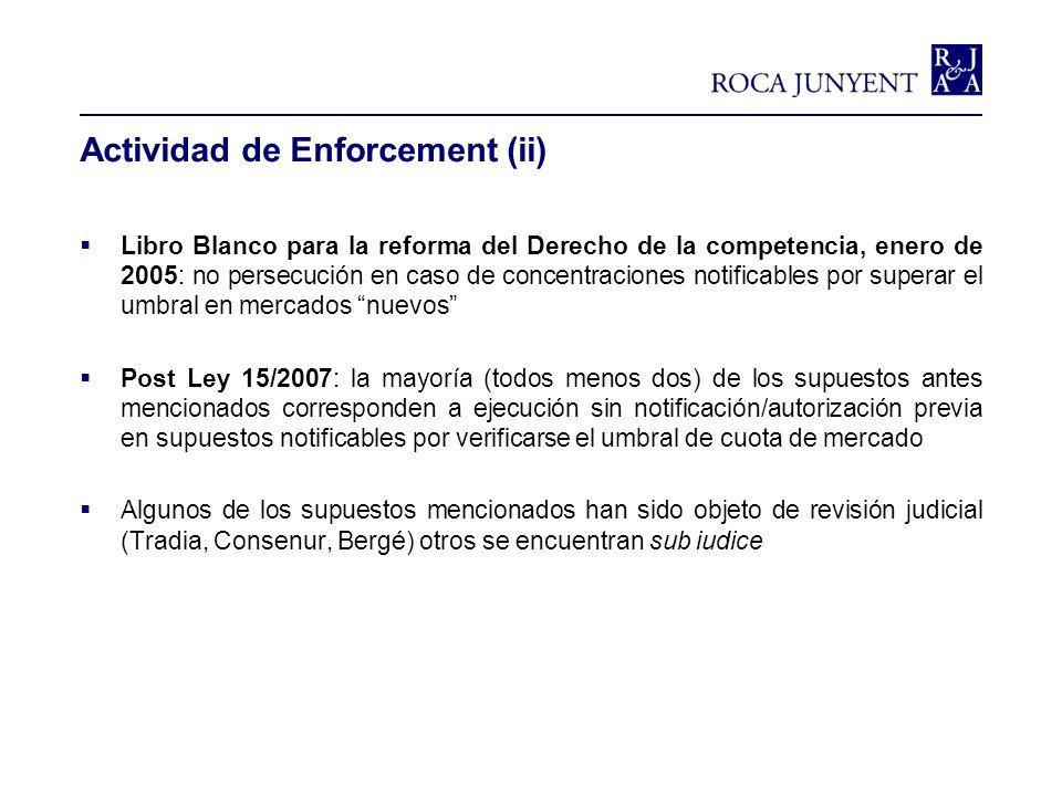 Actividad de Enforcement (ii) Libro Blanco para la reforma del Derecho de la competencia, enero de 2005: no persecución en caso de concentraciones not