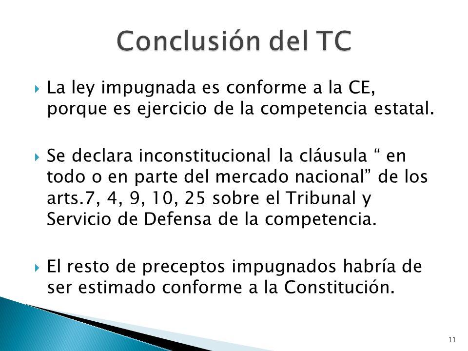 11 La ley impugnada es conforme a la CE, porque es ejercicio de la competencia estatal. Se declara inconstitucional la cláusula en todo o en parte del