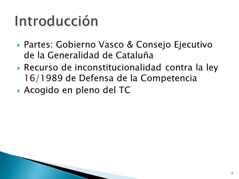 3 Partes: Gobierno Vasco & Consejo Ejecutivo de la Generalidad de Cataluña Recurso de inconstitucionalidad contra la ley 16/1989 de Defensa de la Comp