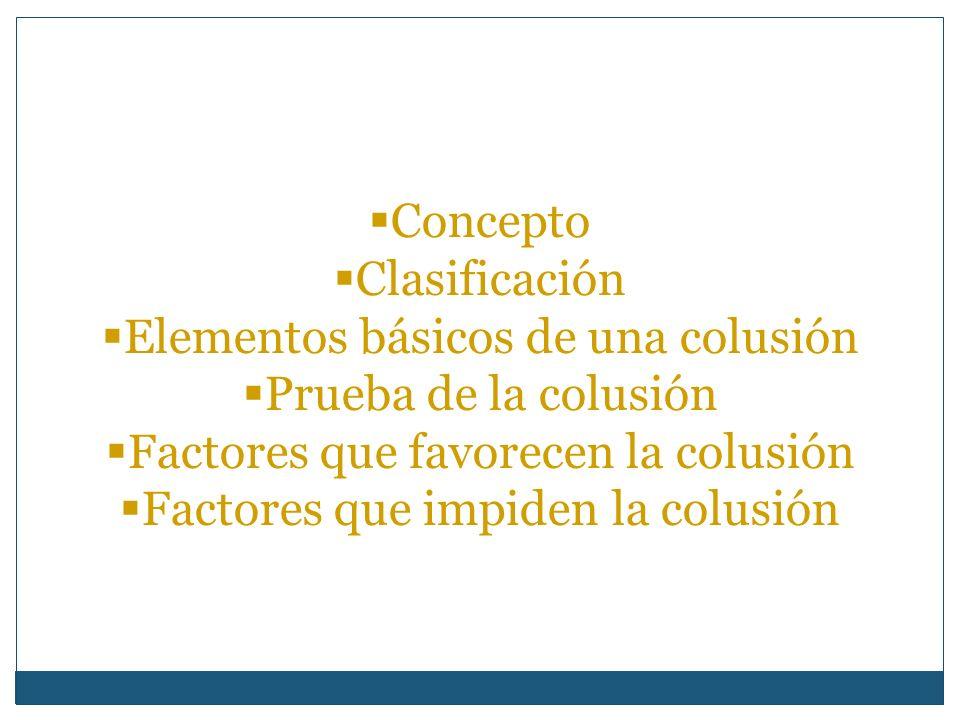 Prueba en la Colusión tácita Prueba en la colusión tácita En estos casos la prueba se basa generalmente en indicios obtenidos mediante el análisis del comportamiento de las empresas en el mercado.