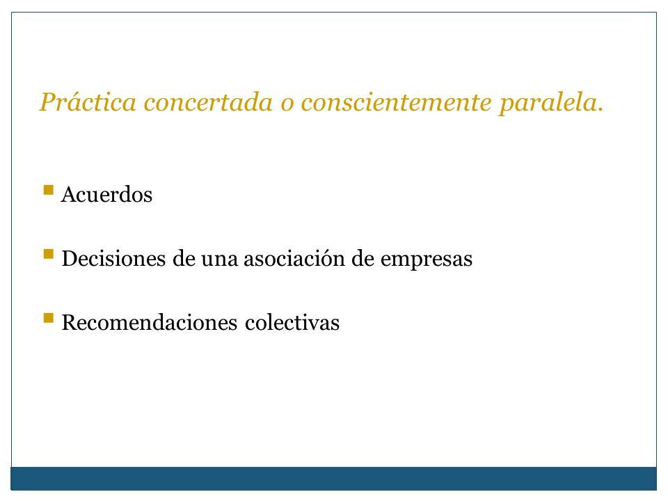 Efecto restrictivo a la competencia La infracción se considera realizada cuando el responsable tenga la intencionalidad anticompetitiva Se produzca o pueda producirse un resultado anticompetitivo aunque este no haya sido buscado a propósito.