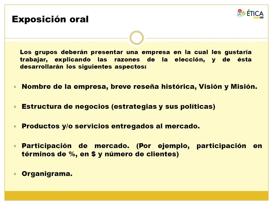 Exposición oral Nombre de la empresa, breve reseña histórica, Visión y Misión. Estructura de negocios (estrategias y sus políticas) Productos y/o serv