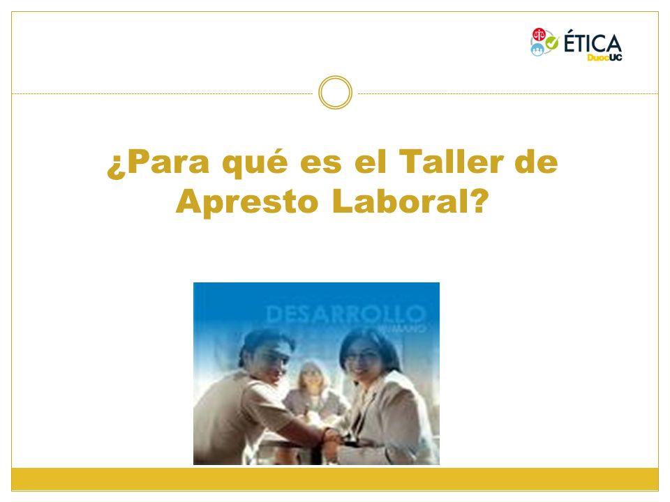 ¿Para qué es el Taller de Apresto Laboral?