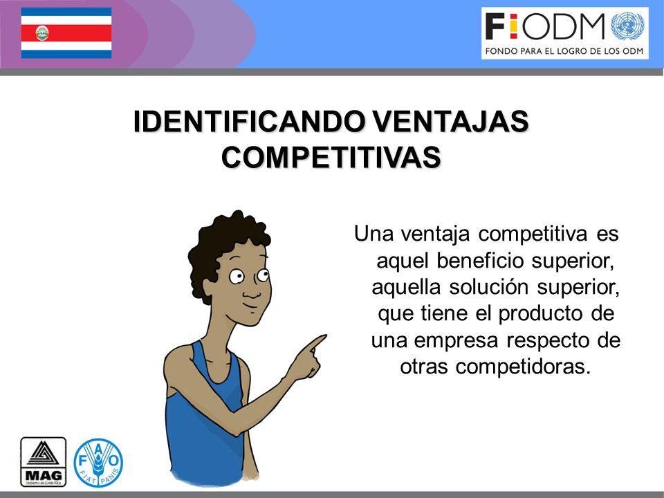 IDENTIFICANDO VENTAJAS COMPETITIVAS Una ventaja competitiva es aquel beneficio superior, aquella solución superior, que tiene el producto de una empre