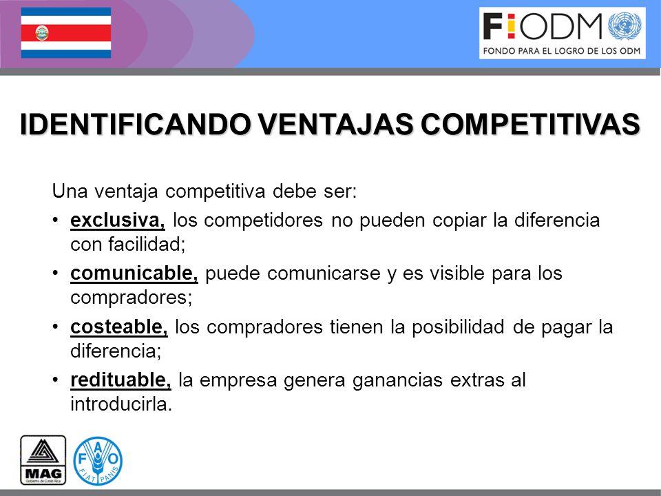 IDENTIFICANDO VENTAJAS COMPETITIVAS Una ventaja competitiva debe ser: exclusiva, los competidores no pueden copiar la diferencia con facilidad; comuni