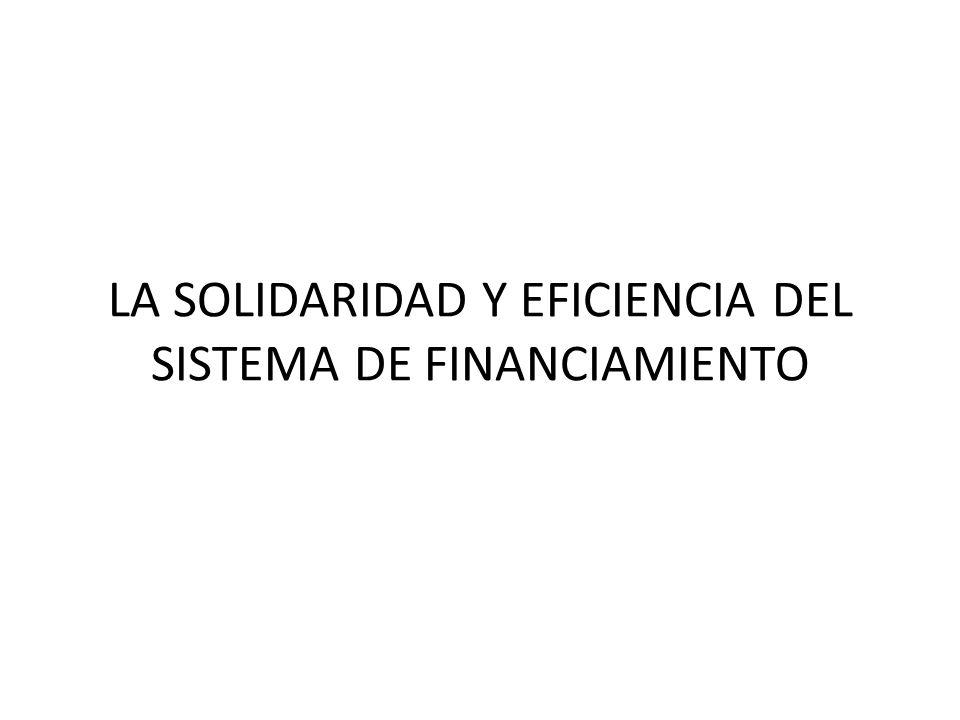LA SOLIDARIDAD Y EFICIENCIA DEL SISTEMA DE FINANCIAMIENTO