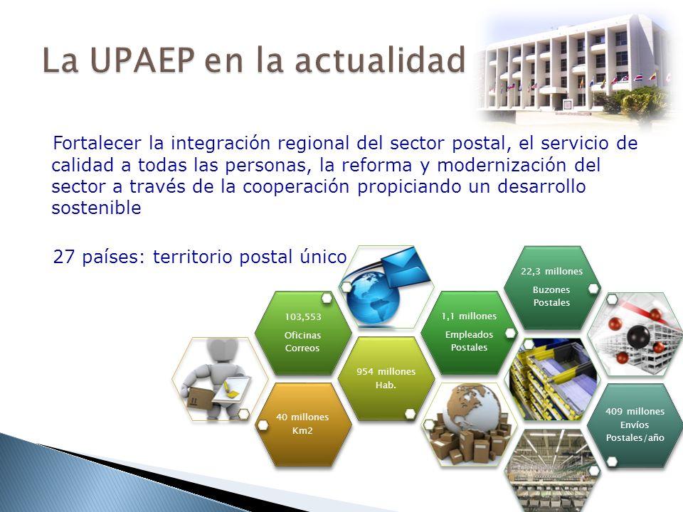 Fortalecer la integración regional del sector postal, el servicio de calidad a todas las personas, la reforma y modernización del sector a través de l