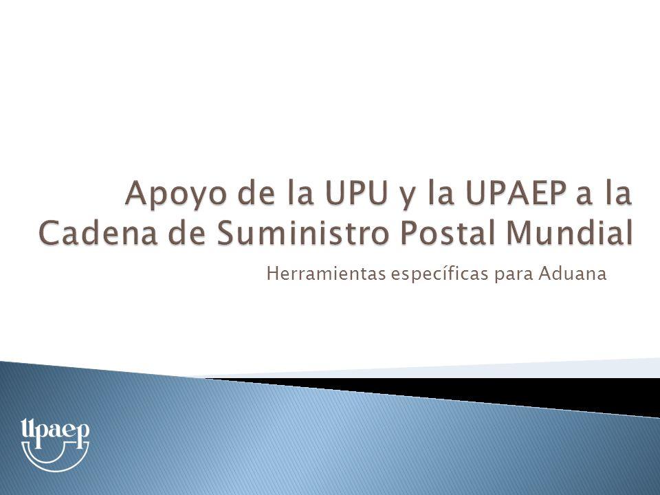 Sistemas de Aduana para uso conjunto (Operador – Aduana) a.Guía de Exportación Postal (PEG) - Con información de importación para cada país b.Sistema UPU de Declaración Aduanera (CDS)