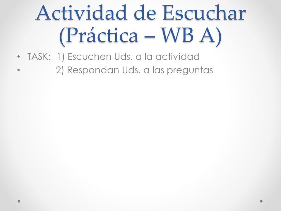 Actividad de Escuchar (Práctica – WB A) TASK: 1) Escuchen Uds.