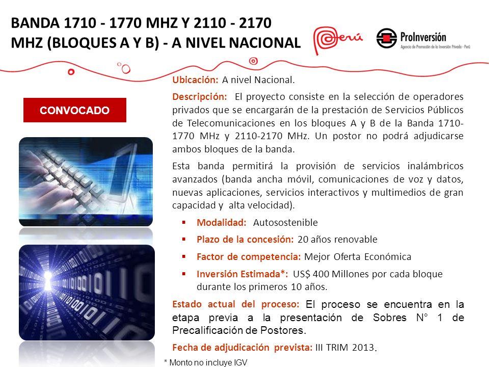 CONDICIONES GENERALES Concesión única para la prestación de servicios públicos de telecomunicaciones (móviles avanzadas) a nivel Nacional, a través de la Asignación de dos bloques de bandas.