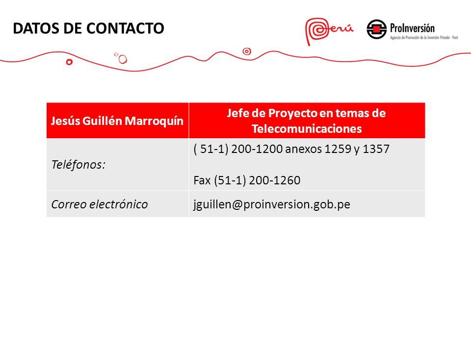 Jesús Guillén Marroquín Jefe de Proyecto en temas de Telecomunicaciones Teléfonos: ( 51-1) 200-1200 anexos 1259 y 1357 Fax (51-1) 200-1260 Correo elec