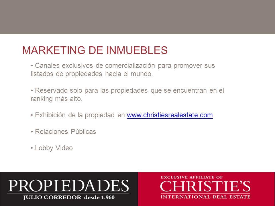 C MARKETING DE INMUEBLES Canales exclusivos de comercialización para promover sus listados de propiedades hacia el mundo. Reservado solo para las prop