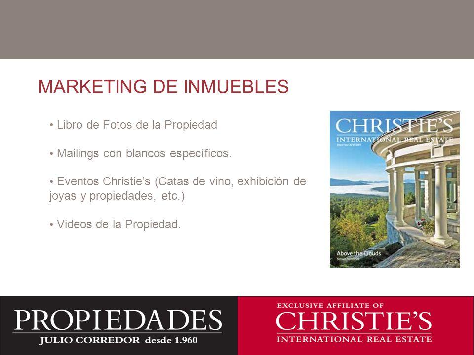 C MARKETING DE INMUEBLES Libro de Fotos de la Propiedad Mailings con blancos específicos. Eventos Christies (Catas de vino, exhibición de joyas y prop