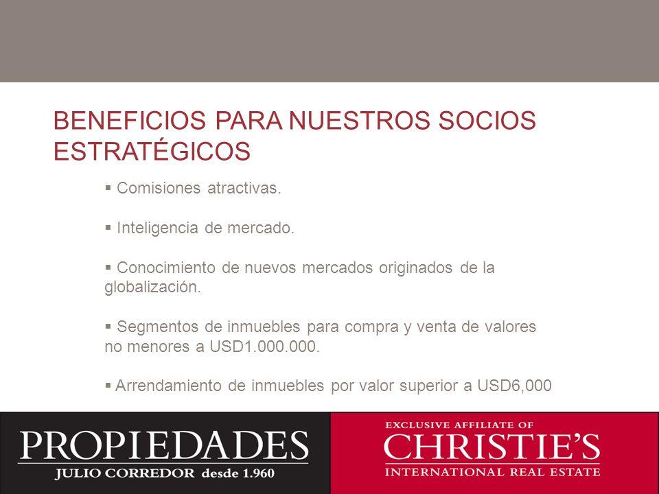 C BENEFICIOS PARA NUESTROS SOCIOS ESTRATÉGICOS Comisiones atractivas.