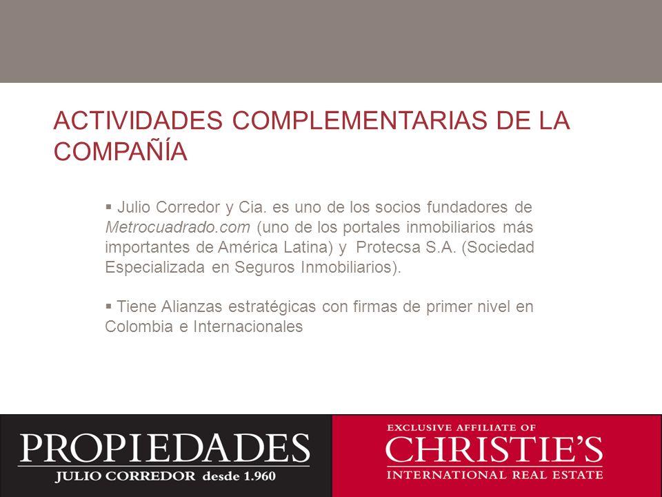 C ACTIVIDADES COMPLEMENTARIAS DE LA COMPAÑÍA Julio Corredor y Cia. es uno de los socios fundadores de Metrocuadrado.com (uno de los portales inmobilia