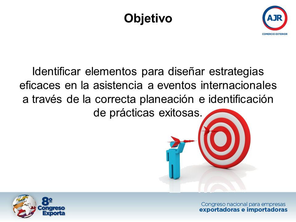 Identificar elementos para diseñar estrategias eficaces en la asistencia a eventos internacionales a través de la correcta planeación e identificación